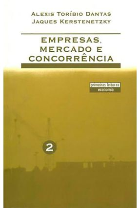 Empresas, Mercado e Concorrência - Dantas,Alexis Toríbio Kerstenetzky,Jaques pdf epub