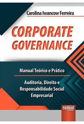 Corporate Governance - Manual Teórico E Prático - Ferreira,Carolina Iwancow | Hoshan.org