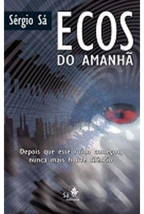 Ecos do Amanhã - Sá,Sérgio   Hoshan.org