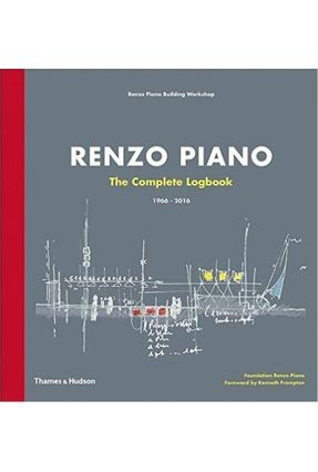 Renzo Piano - The Complete Logbook - Yudina,Anna Frampton,Kenneth | Hoshan.org