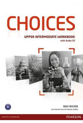 Choices Upper Intermediate - Workbook With Audio CD - Editora Pearson pdf epub