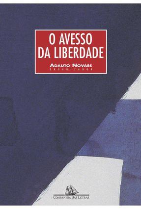 O Avesso da Liberdade - Novaes,Adauto | Hoshan.org