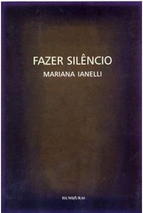 Fazer Silêncio - Ianelli,Mariana | Nisrs.org