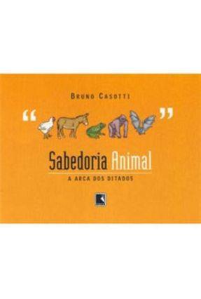 Sabedoria Animal - A Arca dos Ditados - Casotti,Bruno   Hoshan.org