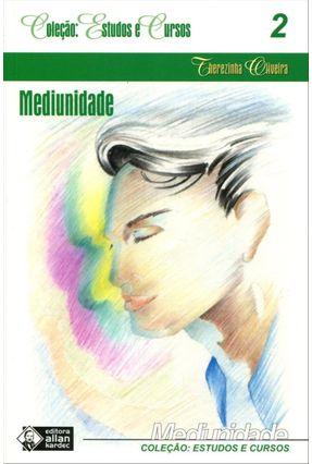 Mediunidade - Col. Estudos e Cursos - Vol. 2 - 15ª Ed. 2013 - Oliveira,Therezinha | Tagrny.org