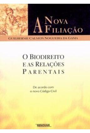 A Nova Filiação - o Biodireito e As Relações Parentais - Gama,Guilherme Calmon N da pdf epub
