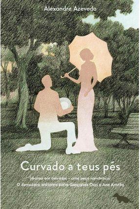Curvado A Teus Pés - Azevedo,Alexandre pdf epub