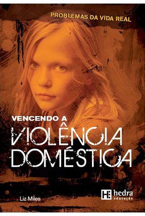 Vencendo a Violência Doméstica - Col. Problemas da Vida Real - Miles,Liz pdf epub