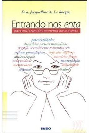 Entrando nos Enta - Para Mulheres dos Quarenta aos Noventa - Rocque,Jacquelline de La | Hoshan.org