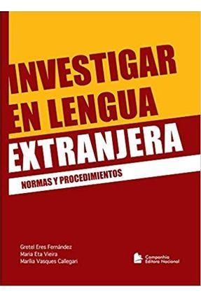 Investigar En Lengua Extranjera - Normas Y Procedimientos - Fernández,Gretel Eres Eta Vieira,Maria Callegari,Marilia Vasques | Hoshan.org