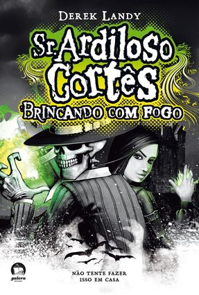 Sr. Ardiloso Cortes - Brincando com Fogo - Landy,Derek pdf epub
