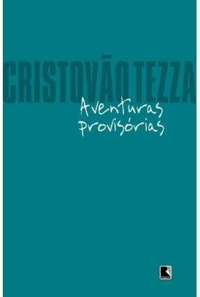 Aventuras Provisórias - Tezza,Cristovão   Hoshan.org