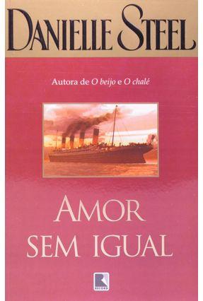 Amor Sem Igual - Steel,Danielle Steel,Danielle | Hoshan.org