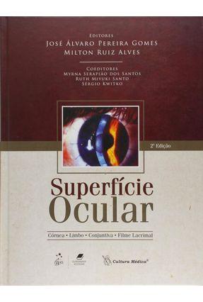 Usado - Superfície Ocular - Córnea - Limbo - Conjuntiva - Filme Lacrimal - Alves,Milton Ruiz Pereira Gomes,José Álvaro | Tagrny.org