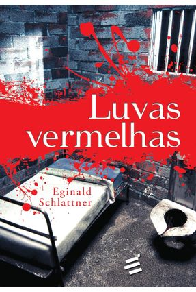Luvas Vermelhas - Schlattner,Eginald | Tagrny.org
