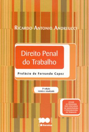 Edição antiga - Direito Penal do Trabalho - 5ª Ed. 2014 - Andreucci,Ricardo Antonio   Tagrny.org