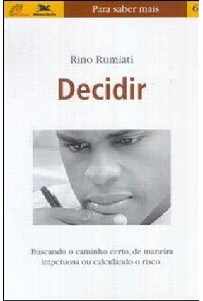 Decidir - Buscando o Caminho Certo, de Maneira Impetuosa ou Calculando o Risco. - Rumiati,Rino | Hoshan.org