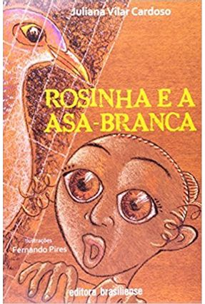 Rosinha e a Asa-branca - Vilar Cardoso,Juliana | Hoshan.org