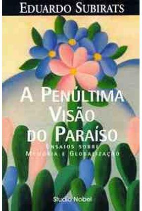 A Penultima Visao do Paraiso - Subirats,Eduardo | Tagrny.org