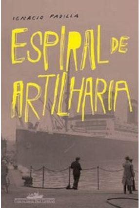 Espiral De Artilharia - Padilla,Ignacio | Tagrny.org