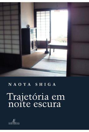 Trajetória Em Noite Escura - Shiga,Naoya pdf epub