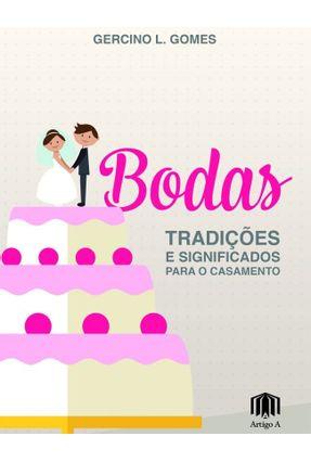 Bodas - Tradições e Significados Para o Casamento - Gomes,Gercino L. | Hoshan.org