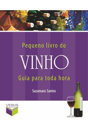 O Pequeno Livro do Vinho - Guia para Toda Hora - Santos,Suzamara Santos,Suzamara pdf epub