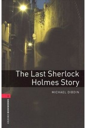 The Last Sherlock Holmes ( Oxford Bookworm Library 3 ) 3 Ed. - Dibdin,Michael   Nisrs.org