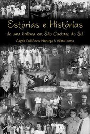 Estórias e Histórias De Uma Italiana Em São Caetano do Sul - Nóbrega,Ângela Dall'anese Lemos,Vilma | Tagrny.org