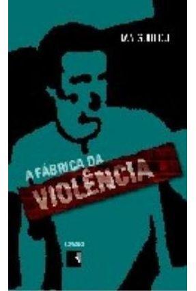 A Fábrica da Violência - Guillou,Jan pdf epub