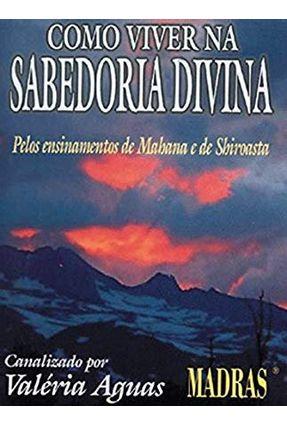 Como Viver na Sabedoria Divina - Aguas,Valeria | Hoshan.org