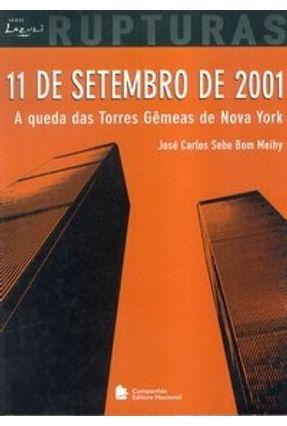 11 de Setembro de 2001 - A Queda das Torres Gêmeas de Nova York - Col. Lazuli Rupturas - Meihy,Jose Carlos Sebe Bom pdf epub