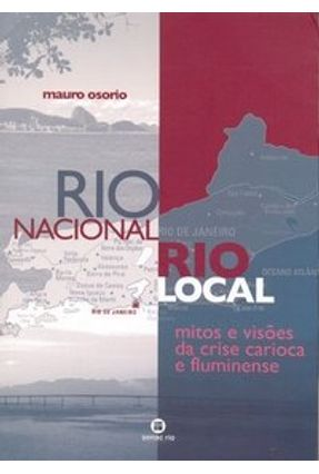 Rio Nacional, Rio Local - Mitos e Visões da Crise Carioca e Fluminense - Osorio,Mauro pdf epub