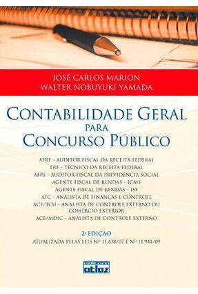 Contabilidade Geral Para Concurso Público - 2ª Ed. - Marion, José Carlos Yamada,Walter Nobuyuki | Tagrny.org
