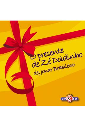 O Presente de Zé Doidinho - Editora,Humanidades   Nisrs.org