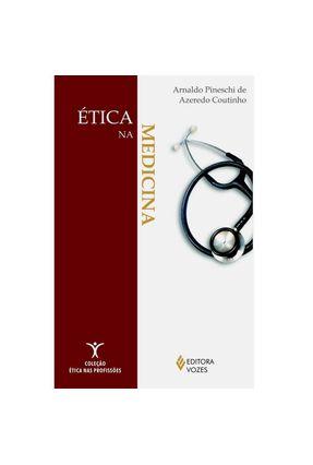 Ética na Medicina - Col. Ética nas Profissões - Coutinho,Arnaldo Pineschi de Azeredo pdf epub