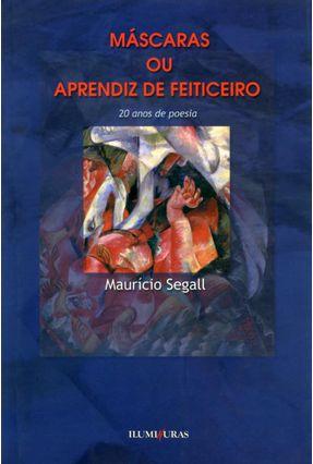 Mascaras ou Aprendiz de Feiticeiro - Segall,Mauricio pdf epub