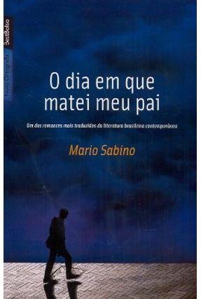 O Dia em que Matei Meu Pai - Ed. De Bolso - Sabino,Mário | Tagrny.org