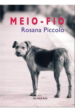 Meio Fio - Piccolo,Rosana | Nisrs.org