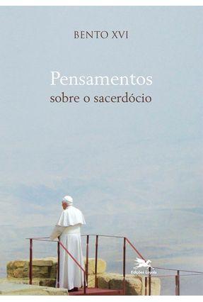 Pensamentos Sobre O Sacerdócio - Ratzinger,Joseph | Nisrs.org