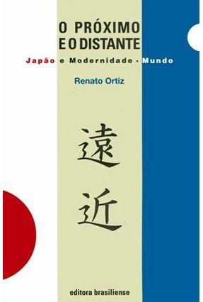 O Próximo e o Distante - Ortiz,Renato | Tagrny.org