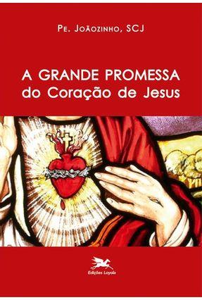 A Grande Promessa Do Coração De Jesus - Almeida,João Carlos   Hoshan.org