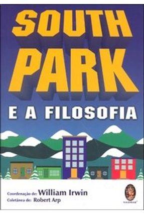 South Park e a Filosofia - Irwin,William   Hoshan.org