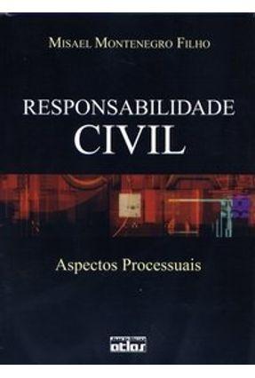 Responsabilidade Civil - Aspectos Processuais - Montenegro Filho,Misael | Hoshan.org