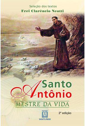 Santo Antônio Mestre Da Vida - Neotti,Frei Clarêncio | Nisrs.org