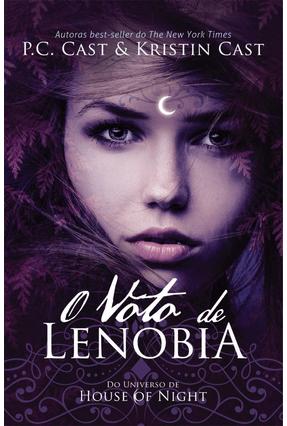 O Voto de Lenobia - Cast,P. C. Cast,Kristin | Hoshan.org