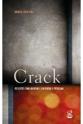 Crack: Reflexões Para Abordar e Enfrentar o Problema - Costa Dias,Andréa   Tagrny.org