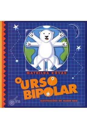 O Urso Bipolar - Nova Ortografia - Kovak,Mathilda | Hoshan.org