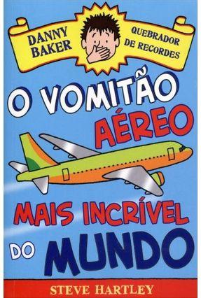 O Vomitão Aéreo Mais Incrível do Mundo - Nova Ortografia - Hartley,Steve | Nisrs.org