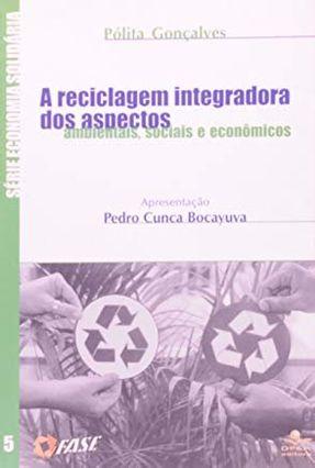 A Reciclagem Integradora dos Apectos Ambientais , Sociais e Econômicos - Hopstein,Graciela Gonçalves,Pólita Urani,A. pdf epub